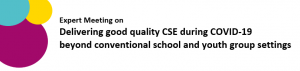 Expert Meeting on Delivering good quality CSE during COVID-19 beyond conventional school and youth group settings