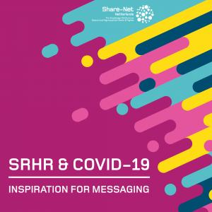 SRHR & COVID-19. Inspiration for messaging