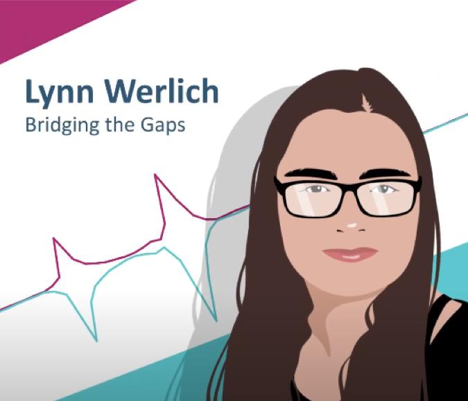 Lynn Werlich – Bridging the Gaps